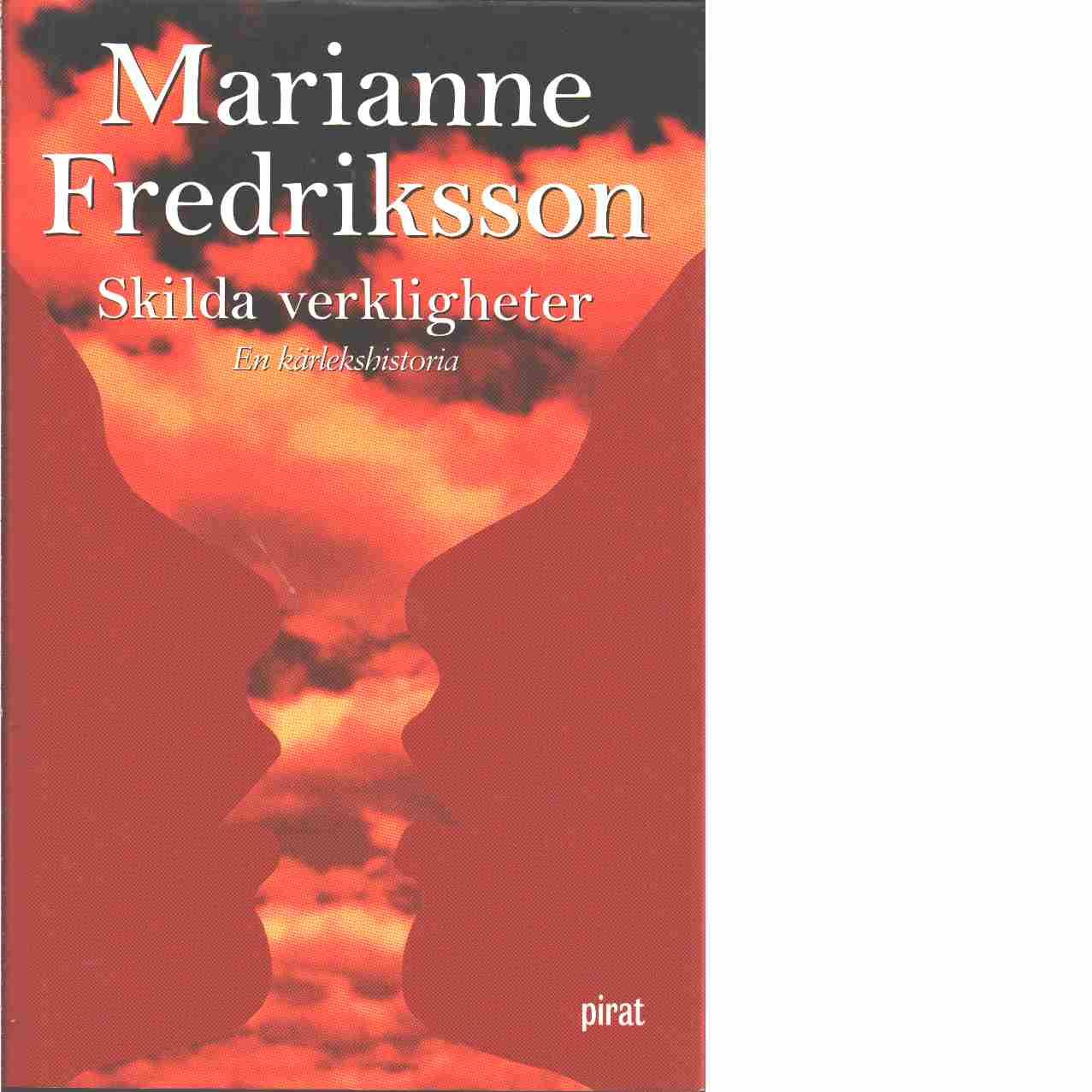 Skilda verkligheter - Fredriksson, Marianne