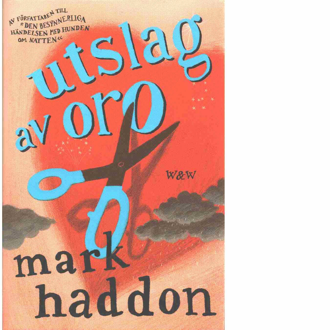 Utslag av oro  - Haddon, Mark