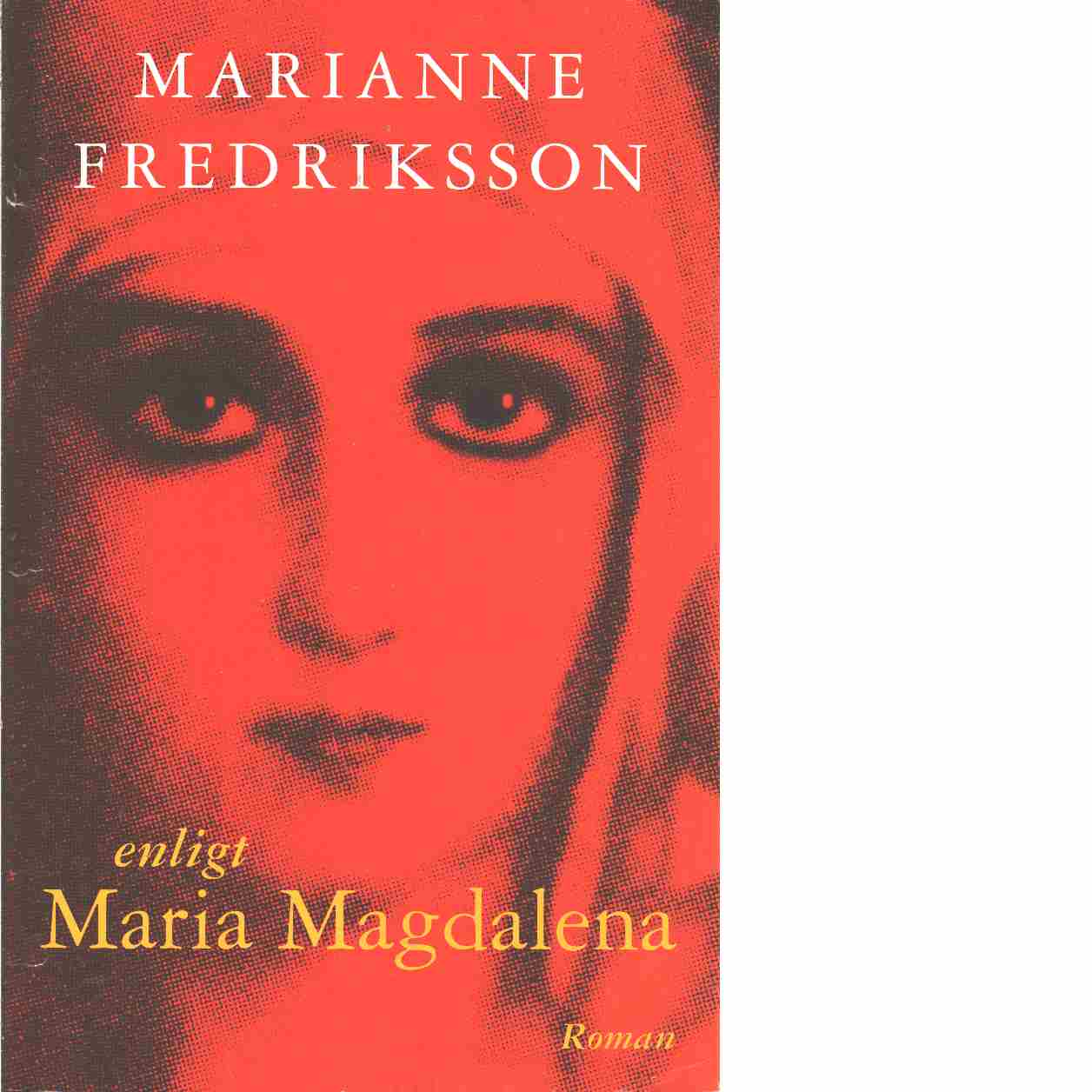 Enligt Maria Magdalena - Fredriksson, Marianne