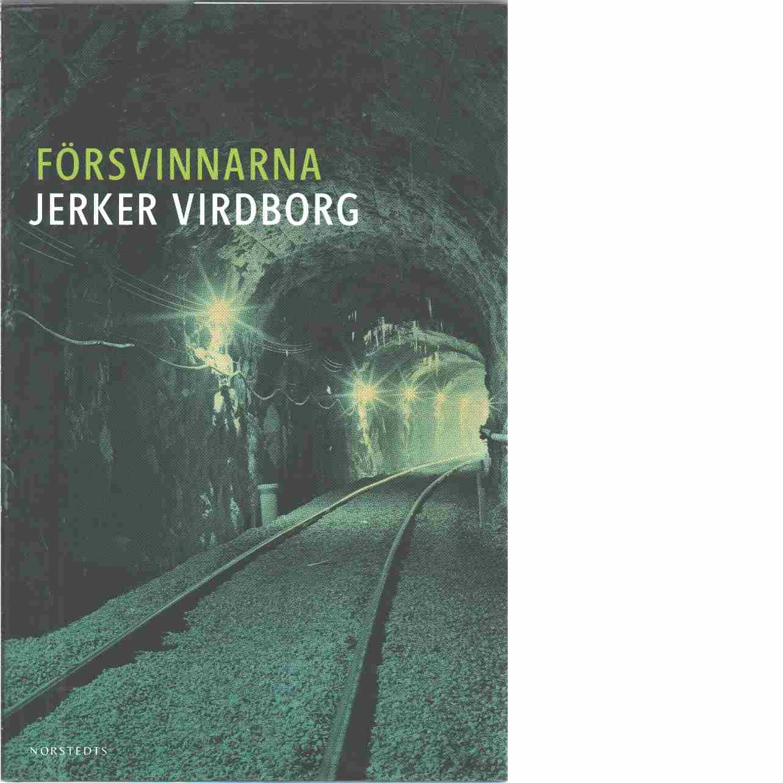 Försvinnarna : en efterforskning - Virdborg, Jerker