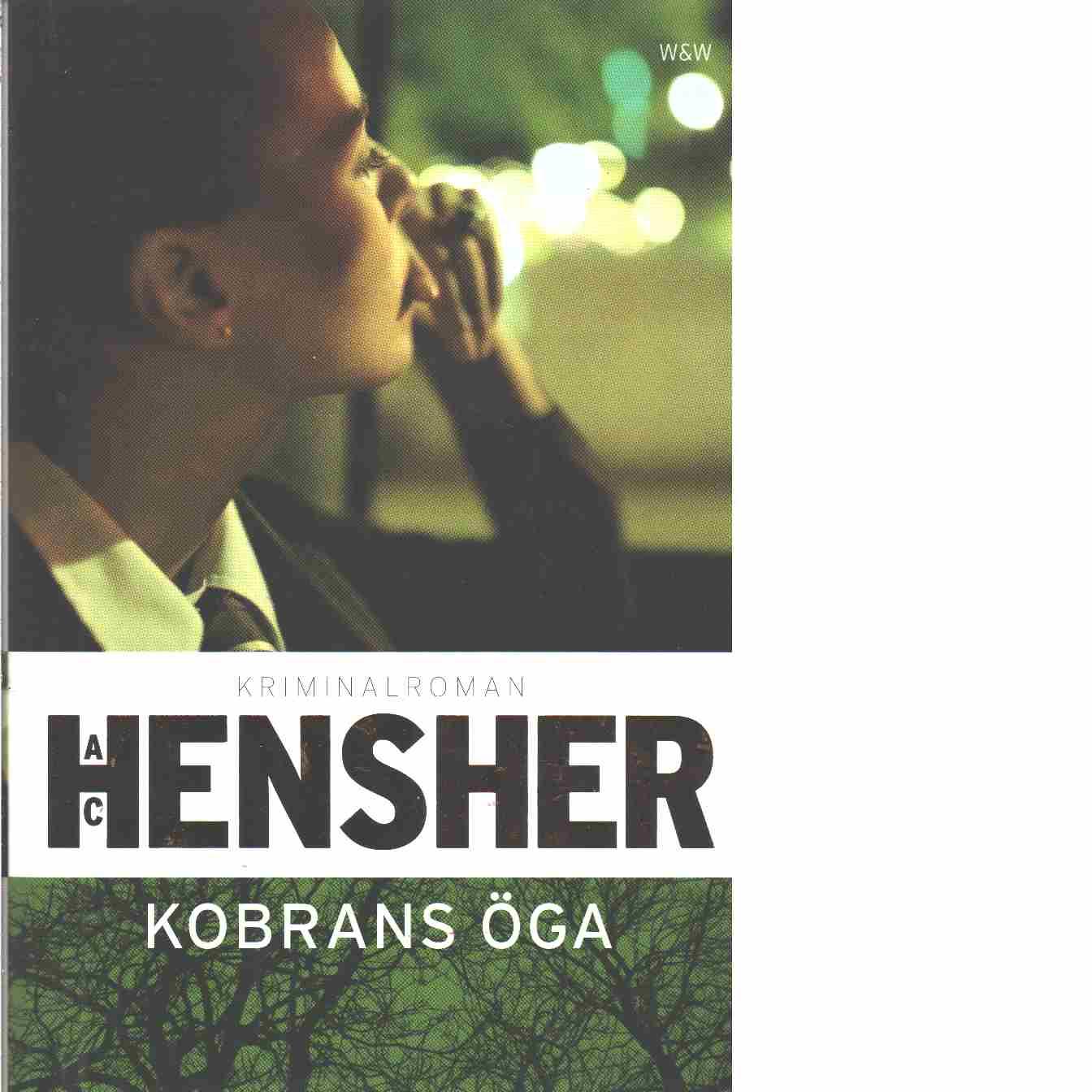 Kobrans öga  - Hensher, Ann-Christin