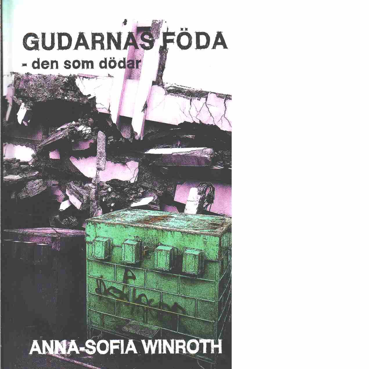 Gudarnas föda : den som dödar  - Winroth, Anna-Sofia