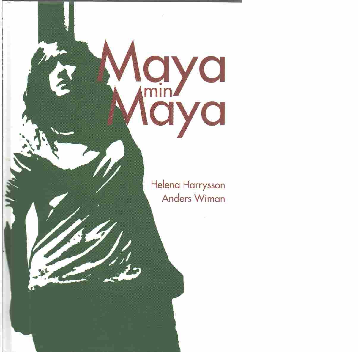 Maya min Maya  - Harrysson, Helena och Wiman, Anders