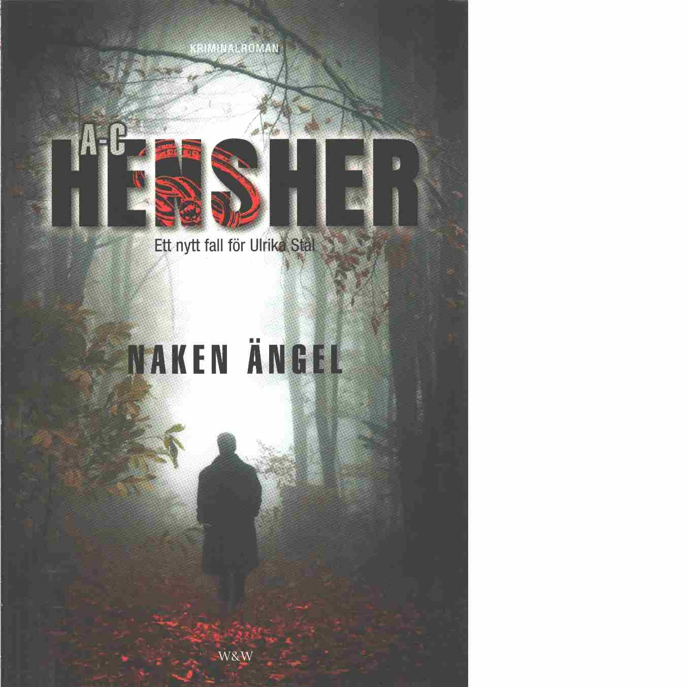 Naken ängel - Hensher, Ann-Christin