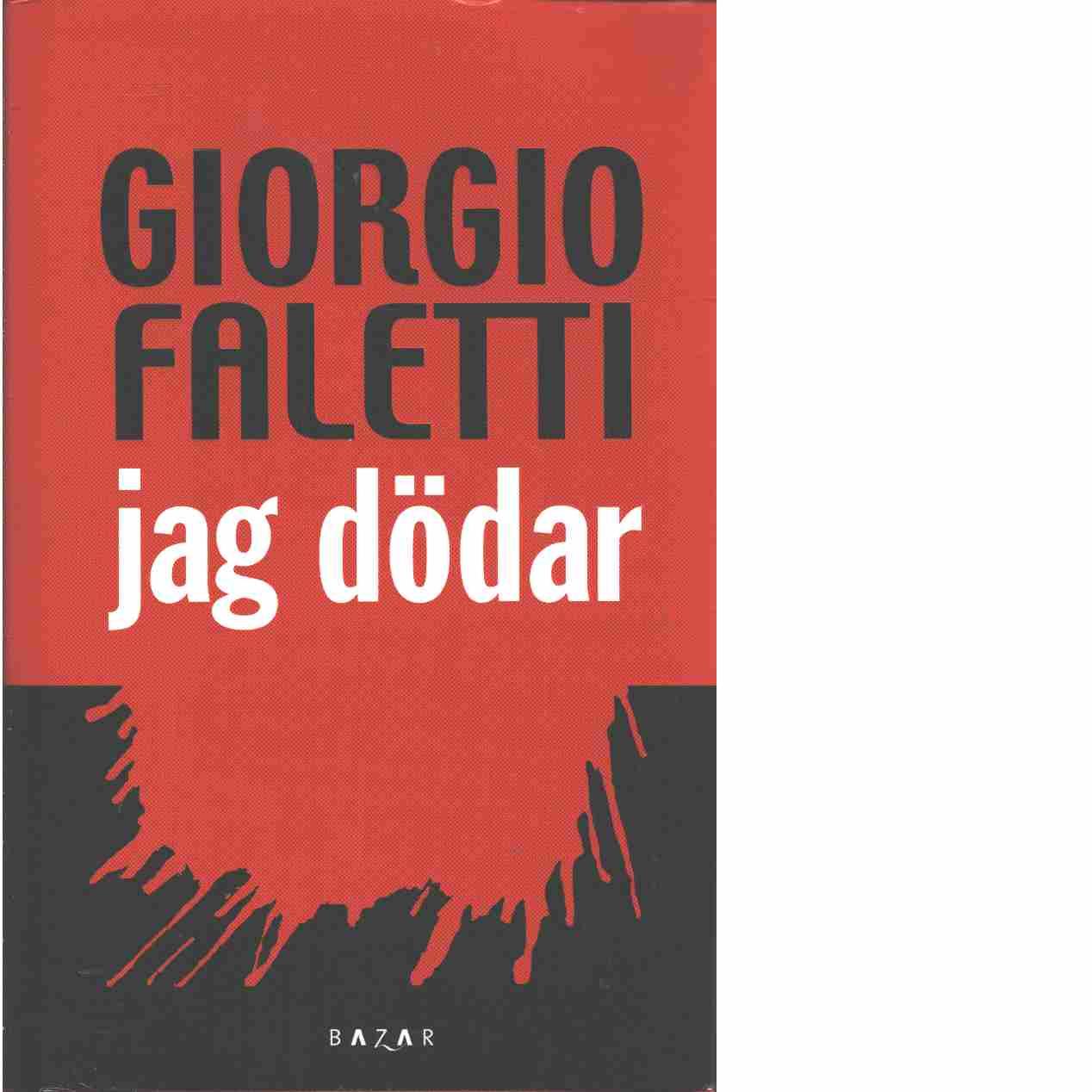 Jag dödar - Faletti, Giorgio
