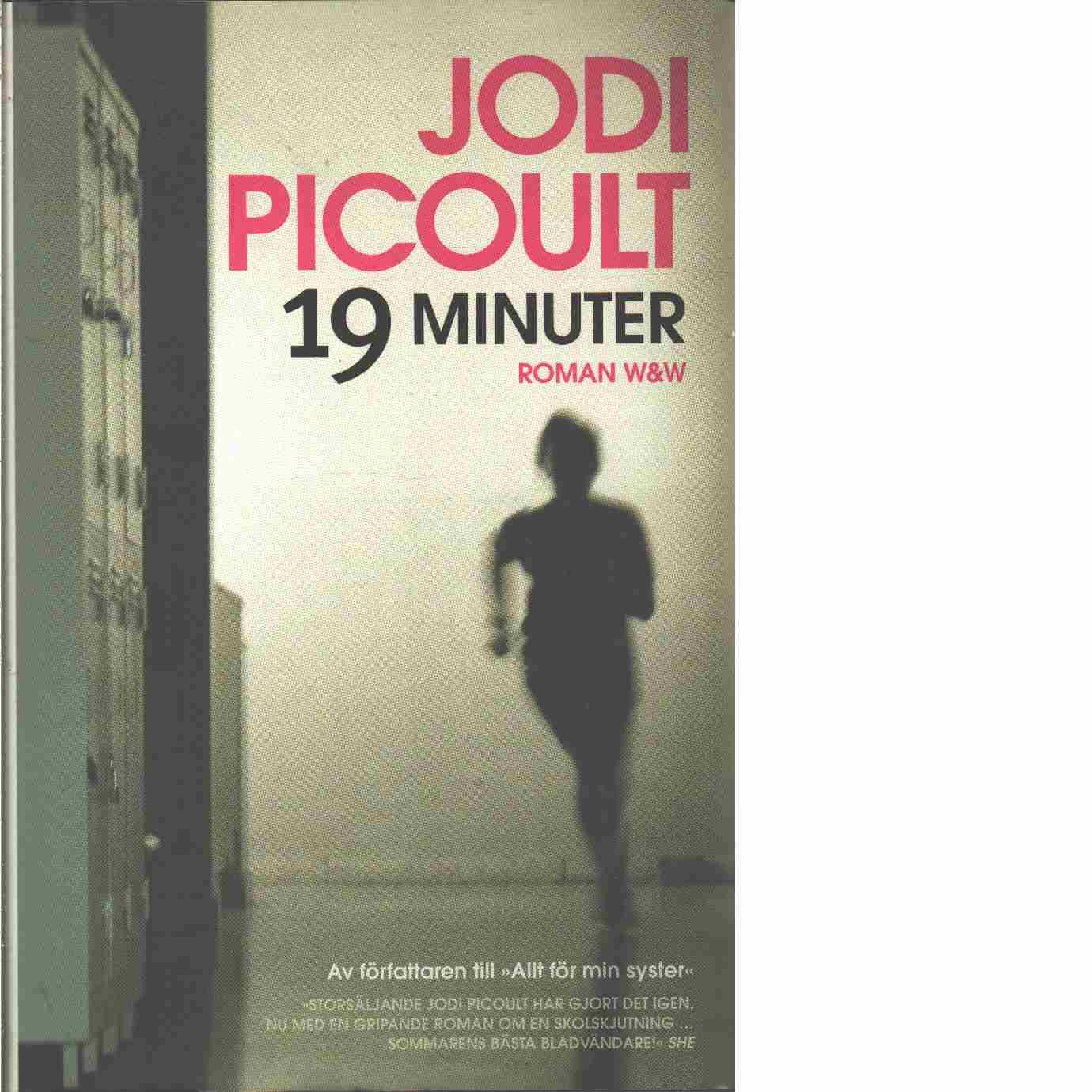 19 minuter  - Picoult, Jodi