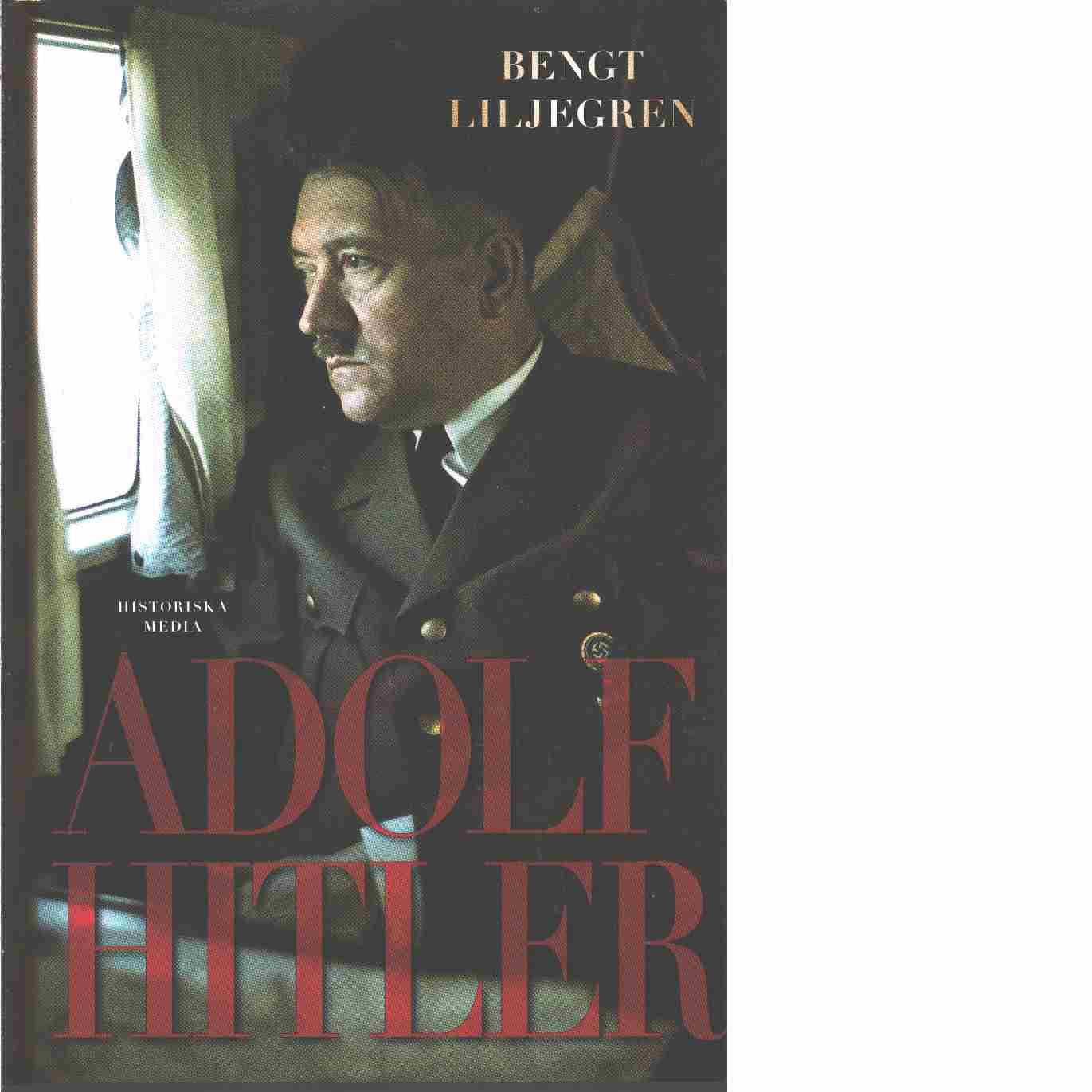 Adolf Hitler - Liljegren, Bengt
