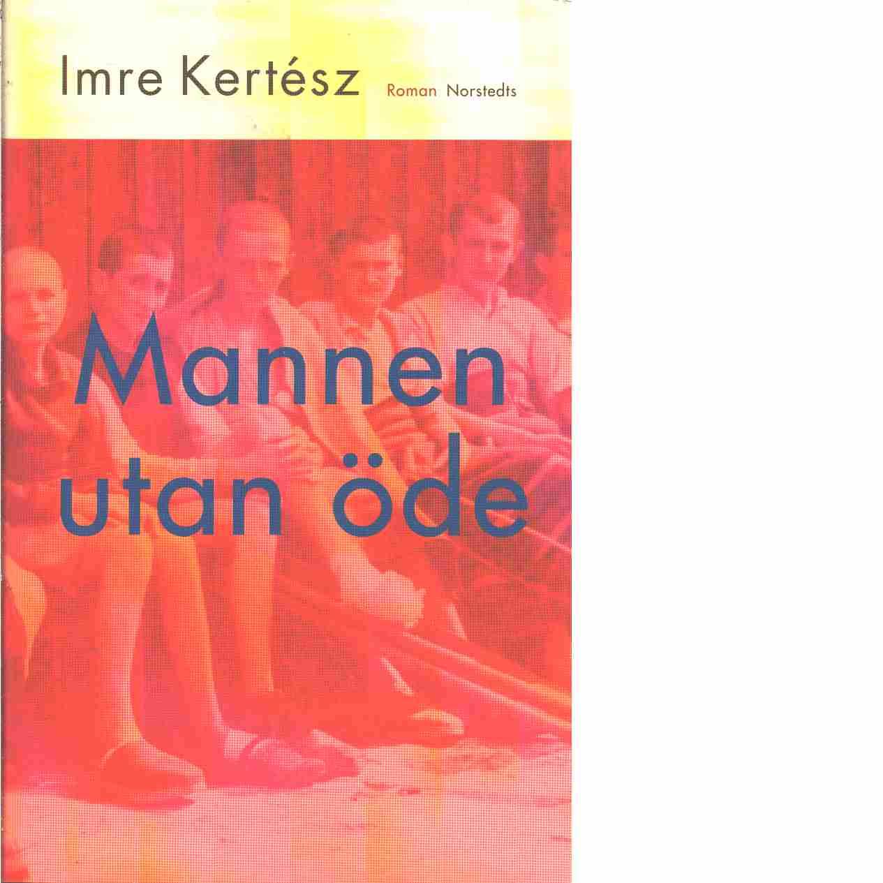 Mannen utan öde - Kertész, Imre