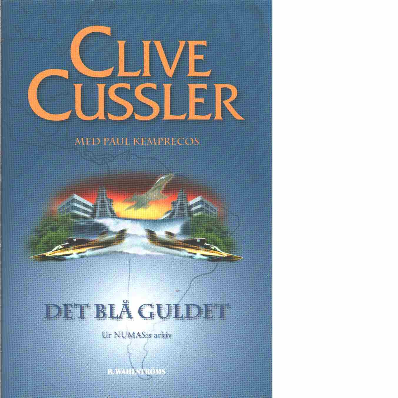 Det blå guldet - Cussler, Clive och Kemprecos, Paul
