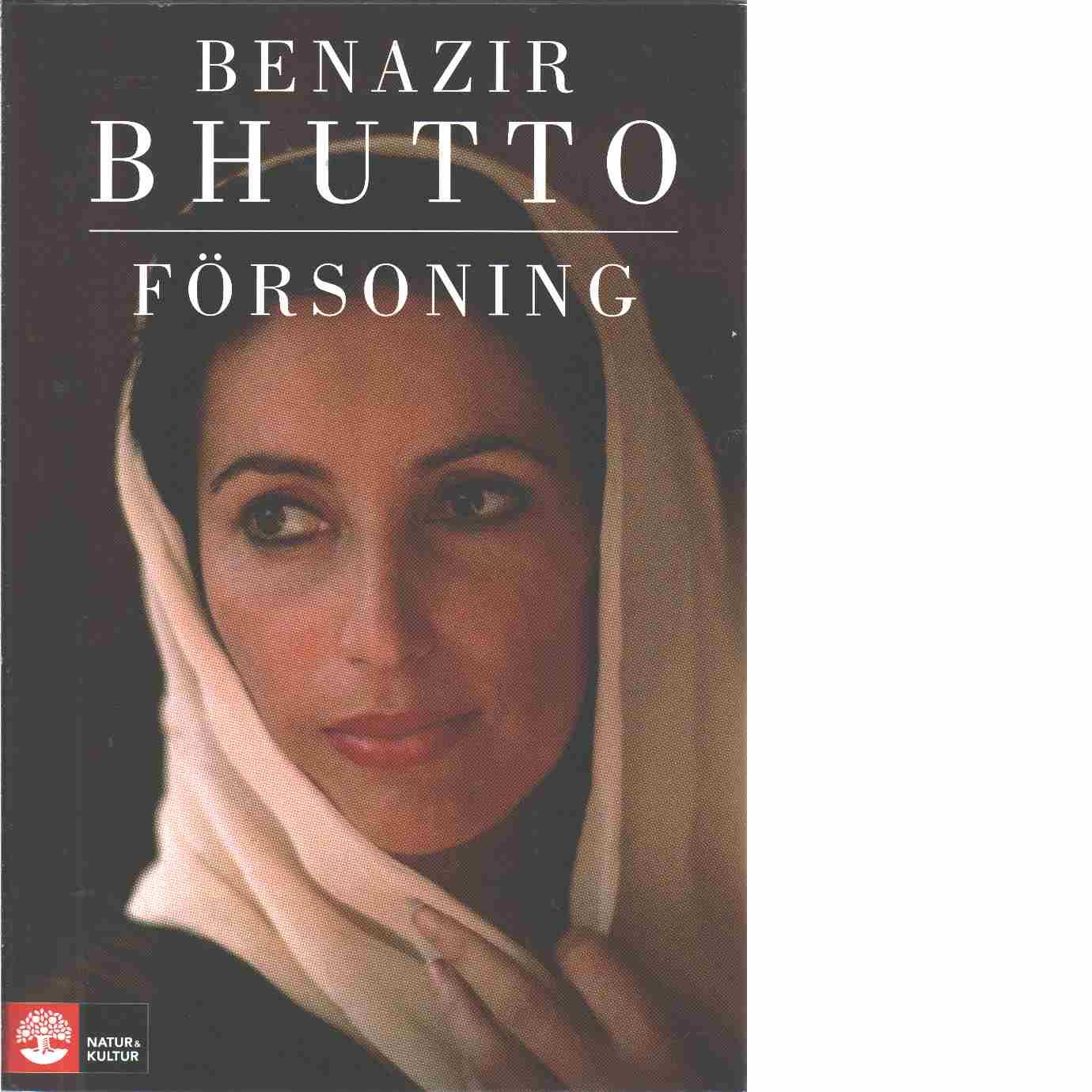Försoning : islam, demokrati och västvärlden -  Bhutto, Benazir