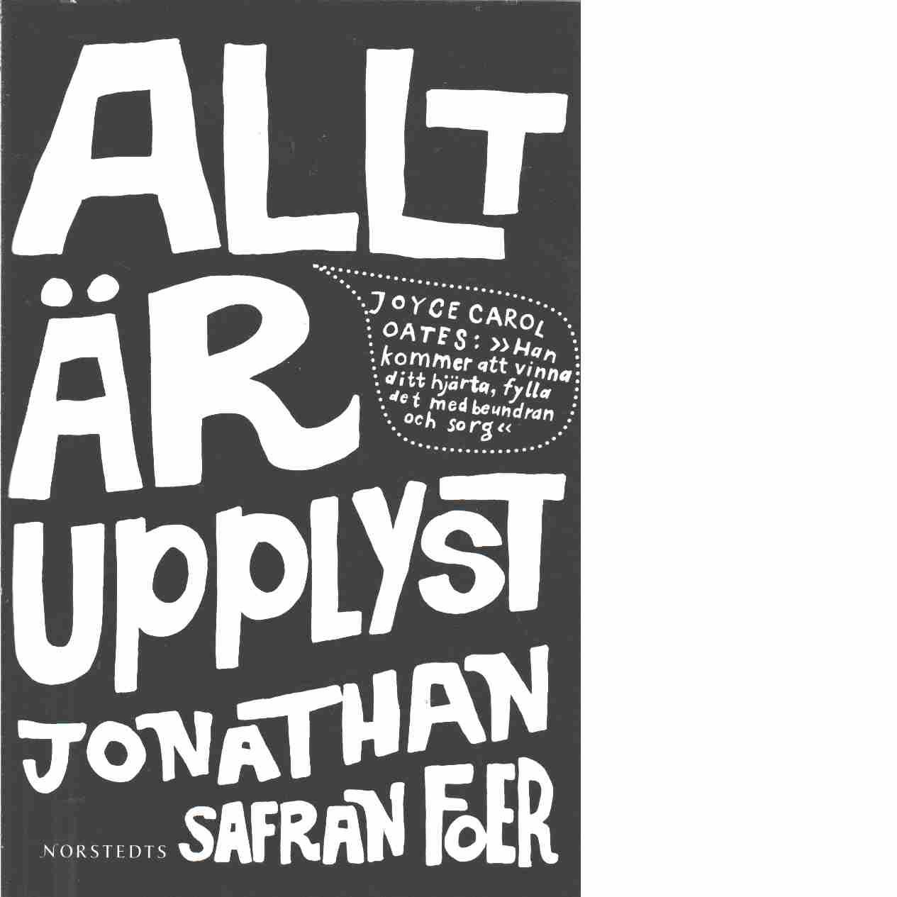 Allt är upplyst  - Foer, Jonathan Safran