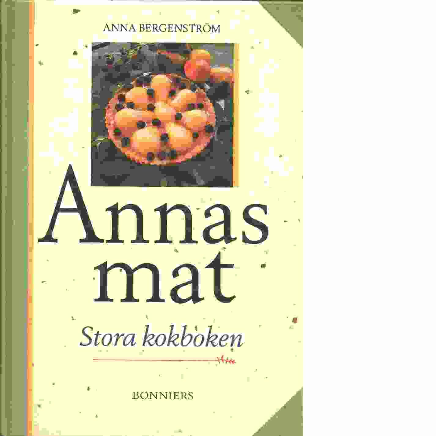 Annas mat : stora kokboken - Bergenström, Anna