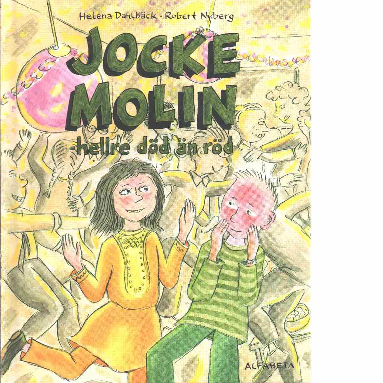 Jocke Molin - hellre död än röd -  Dahlbäck, Helena och Nyberg, Robert