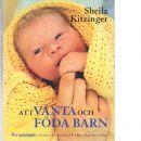 Att vänta och föda barn - Kitzinger, Sheila