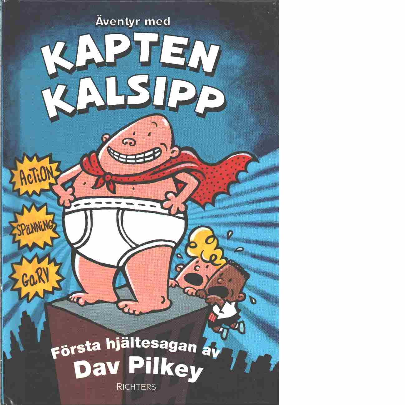 Äventyr med Kapten Kalsipp : en hjältesaga - Pilkey, Dav