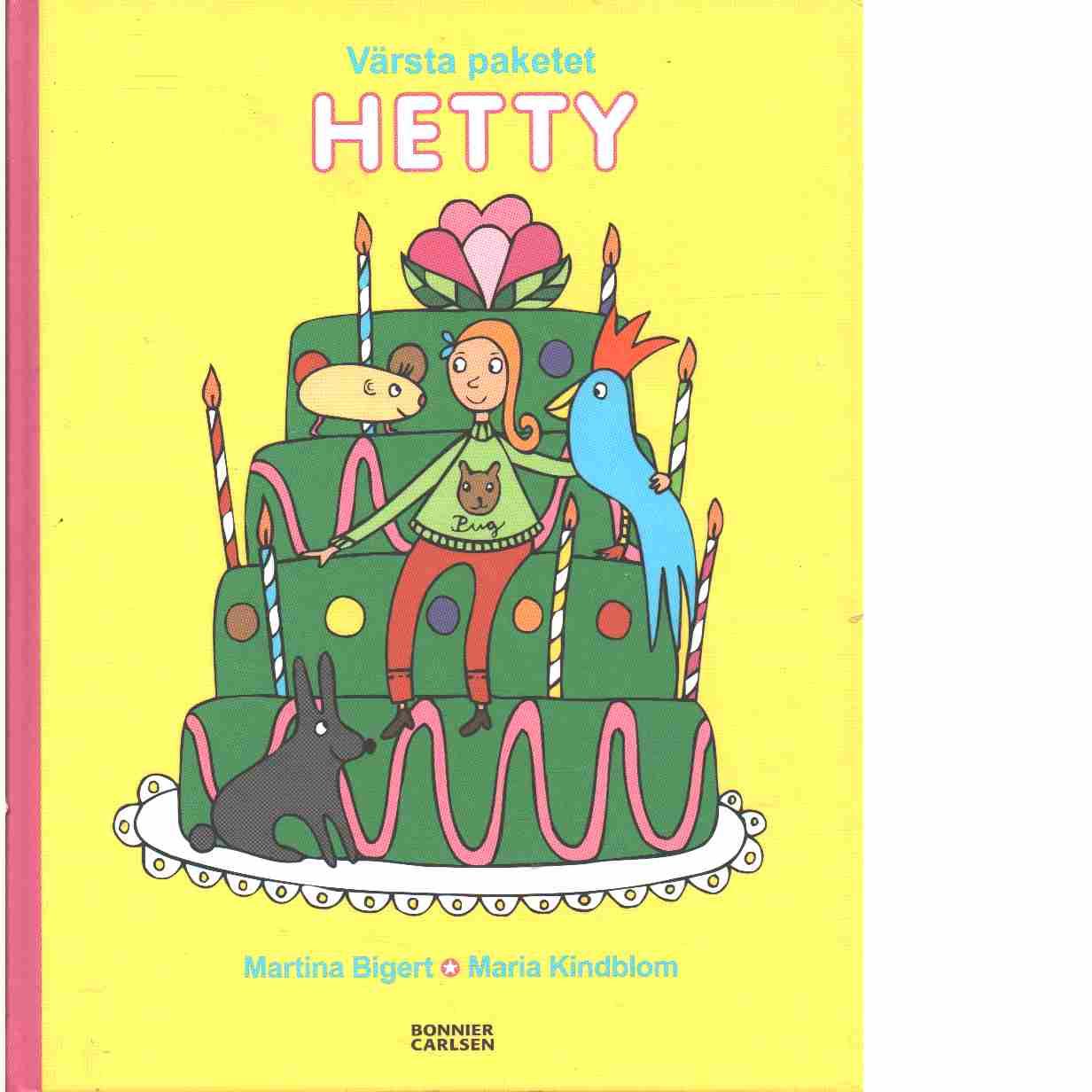 Värsta paketet Hetty - Bigert, Martina och Thulin, Maria