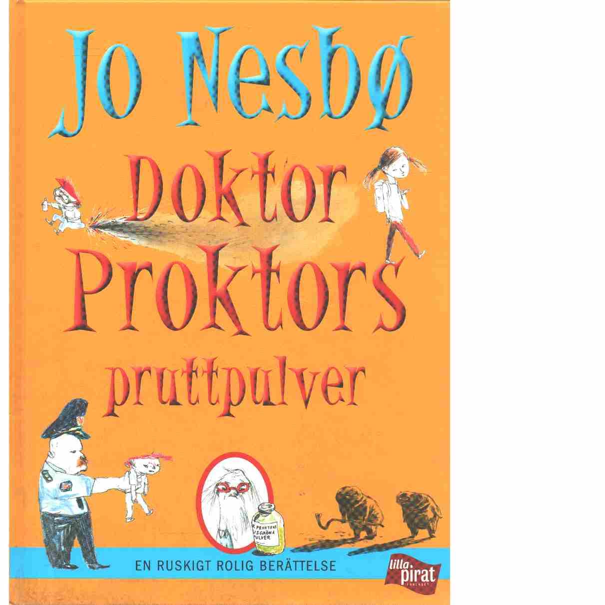 Doktor Proktors pruttpulver : [en ruskigt rolig berättelse] -  Nesbø, Jo