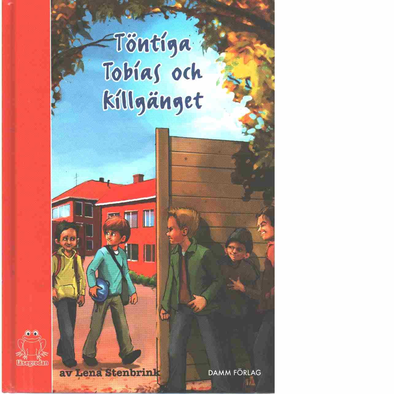 Töntiga Tobias och killgänget - Stenbrink, Lena