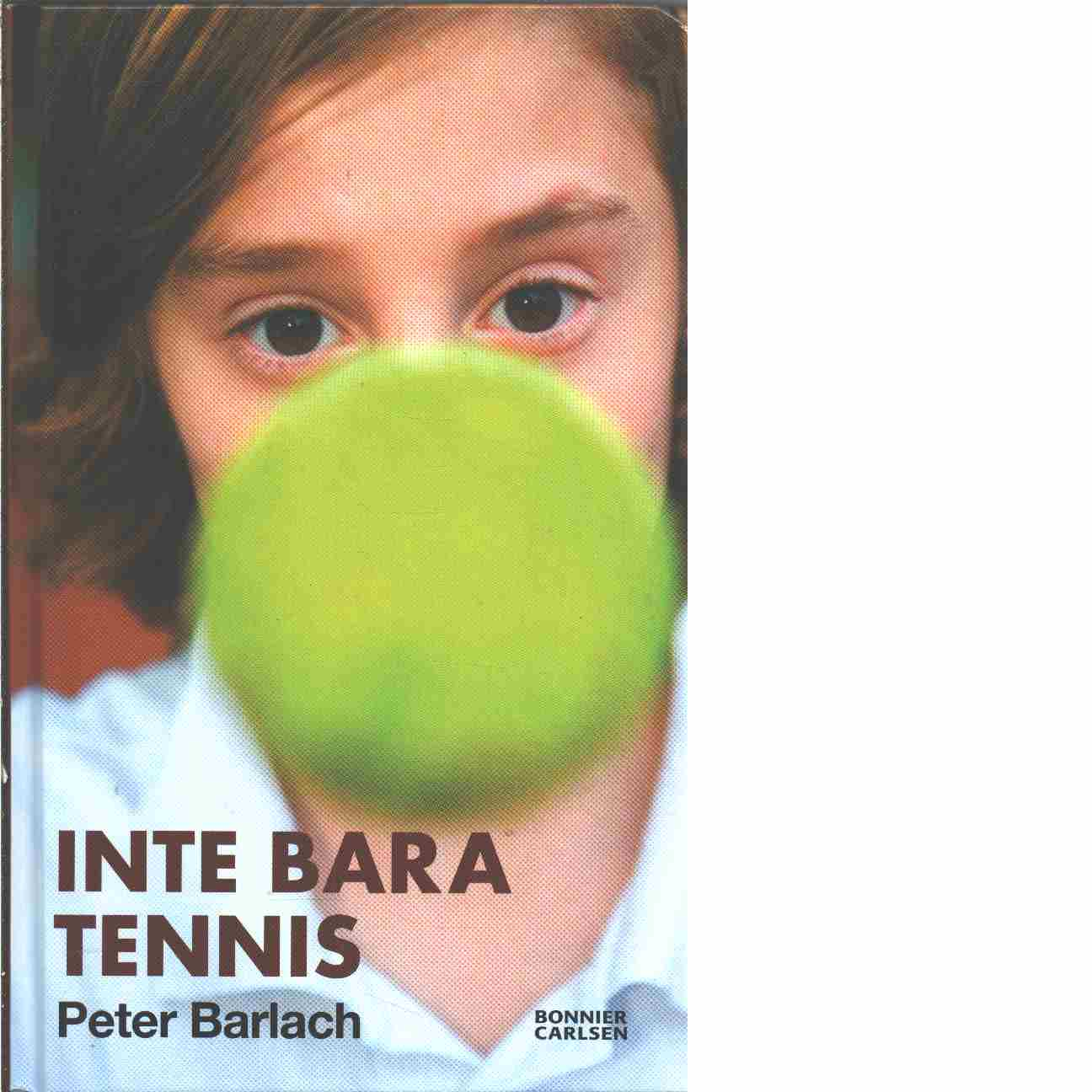 Inte bara tennis - Barlach, Peter