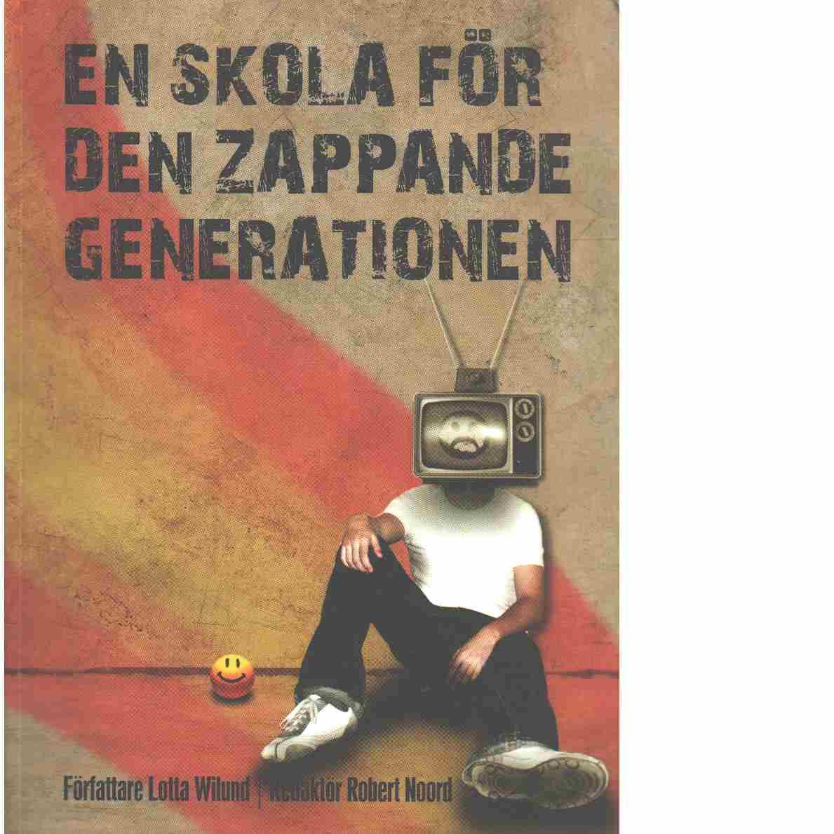 En skola för den zappande generationen  - Wilund, Lotta