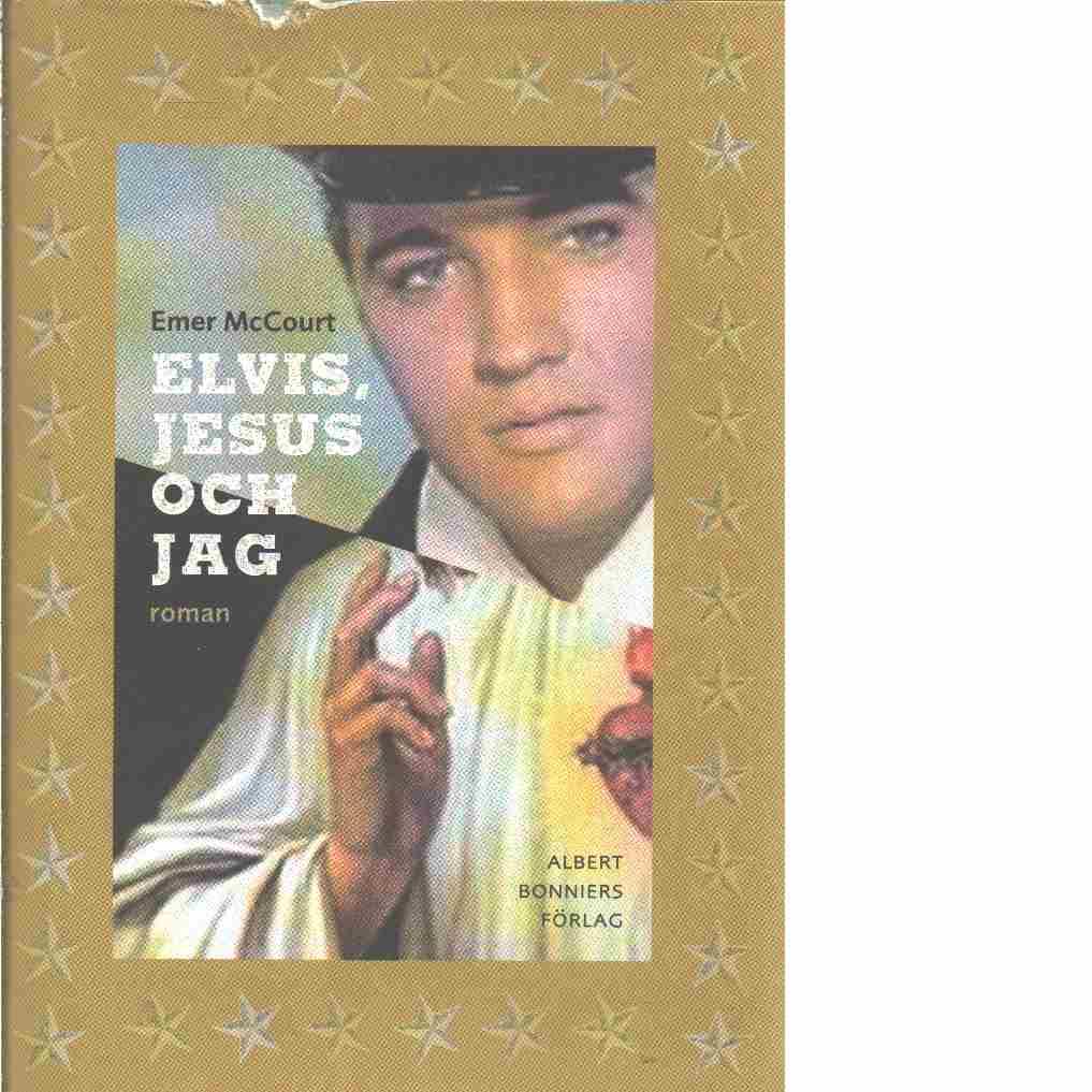 Elvis, Jesus och jag - McCourt, Emer