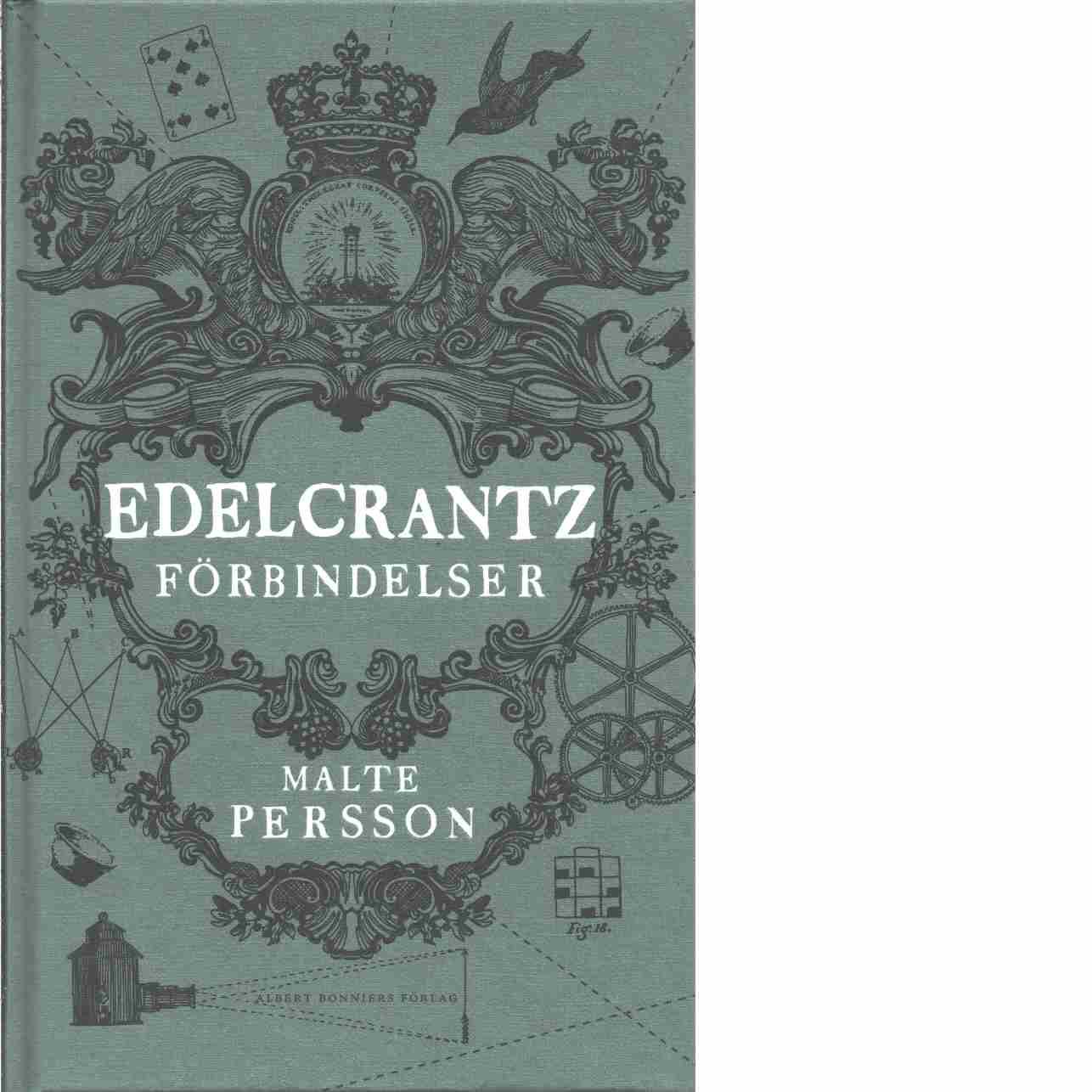 Edelcrantz förbindelser  - Persson, Malte