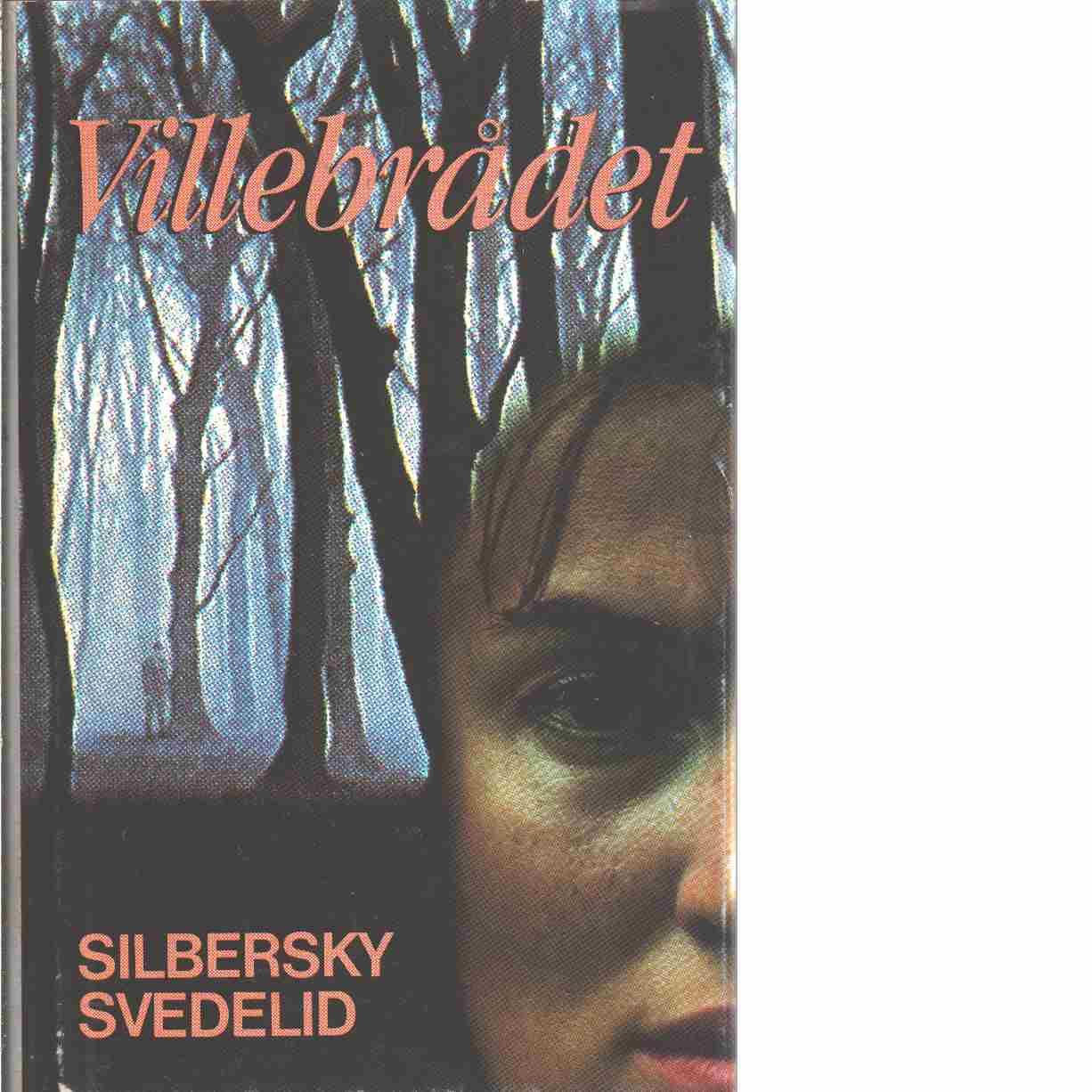 Villebrådet - Silbersky, Leif och Svedelid, Olov