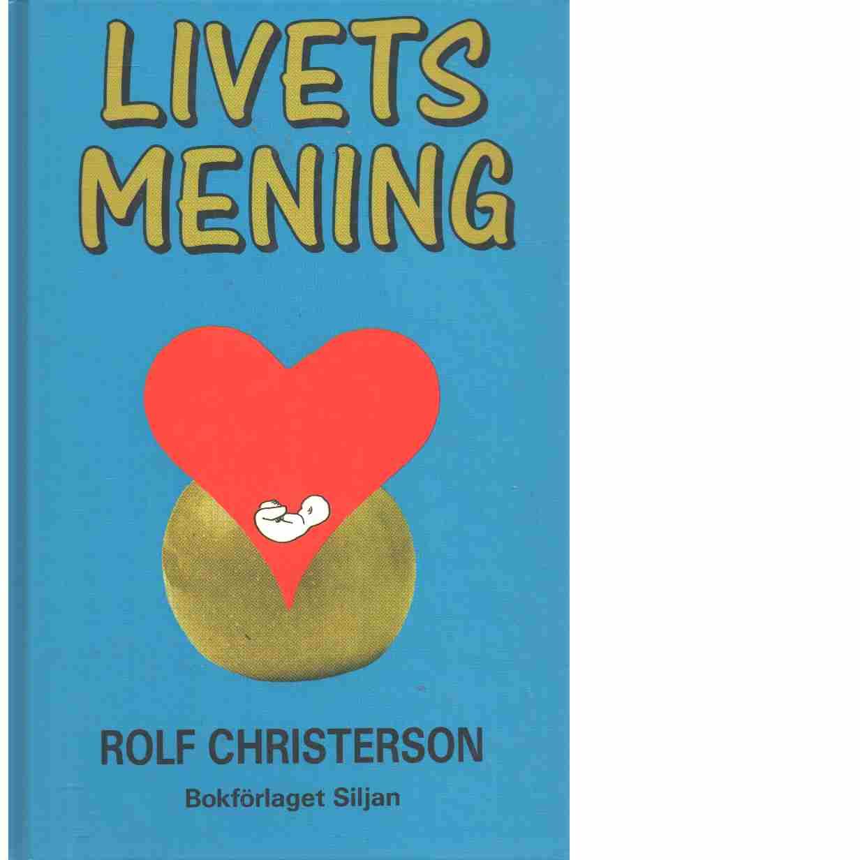 Livets mening : en allvarlig historia - Christerson, Rolf