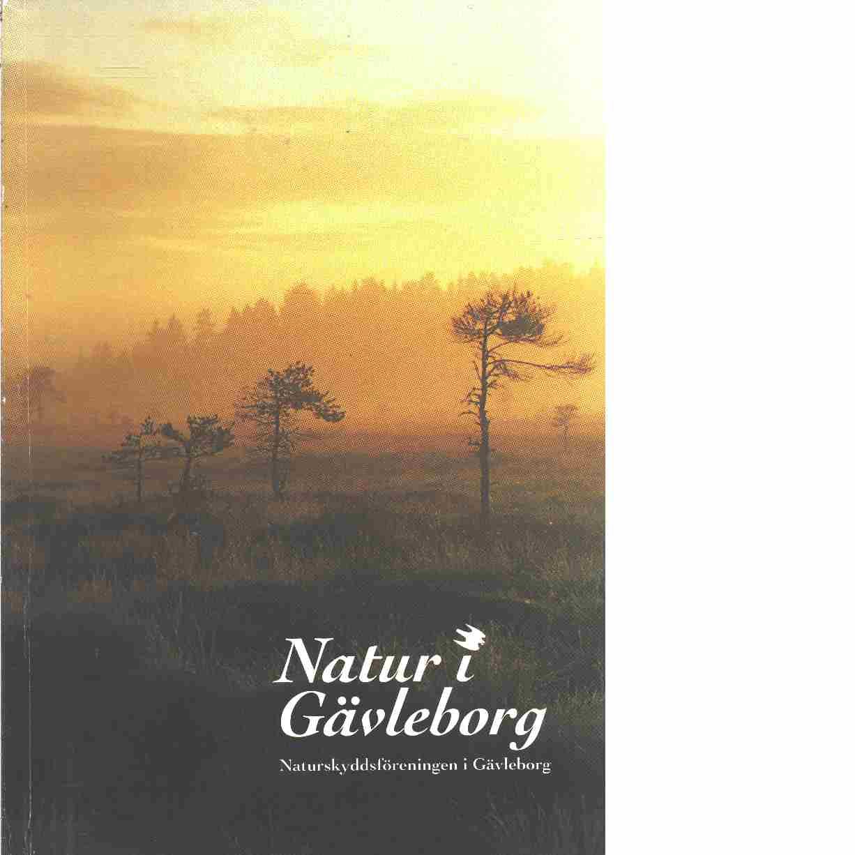 Natur i Gävleborg - Red. Naturskyddsföreningen i Gävleborgs län