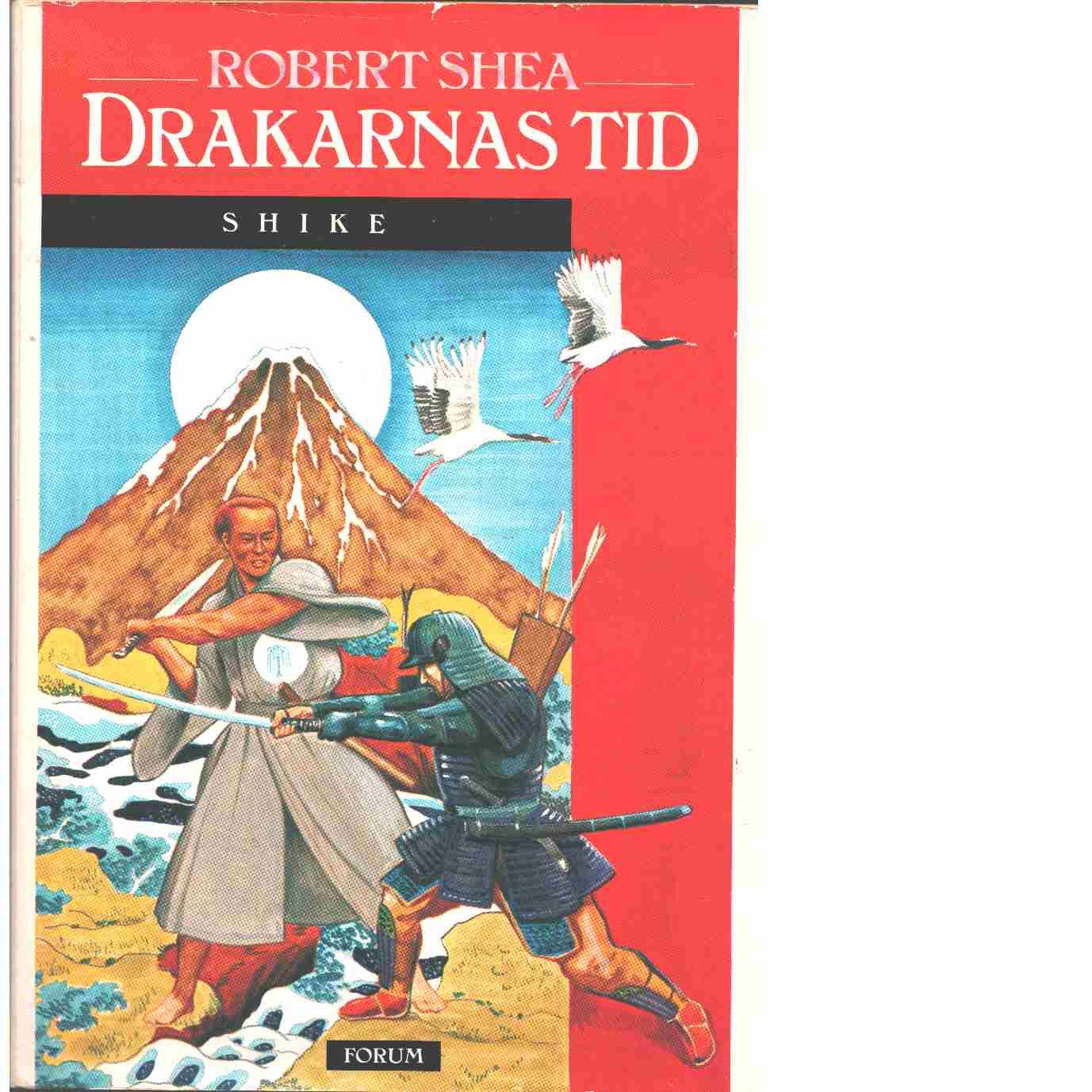 Shike. D. 1, Drakarnas tid - Shea, Robert
