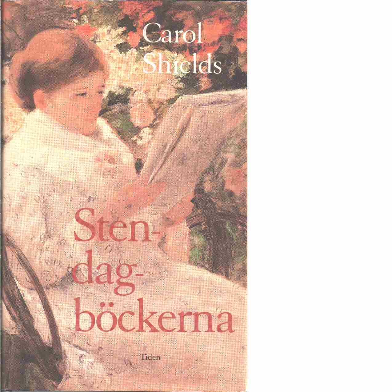 Stendagböckerna - Shields, Carol