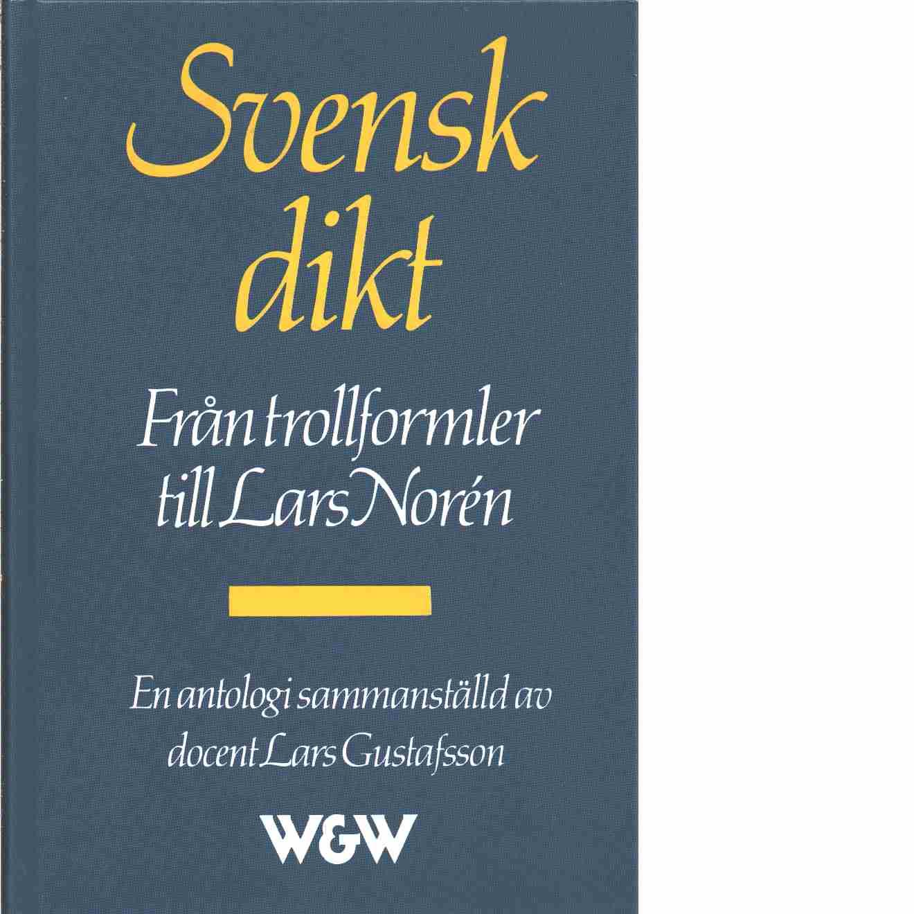 Svensk dikt : från trollformler till Lars Norén - Gustafsson, Lars