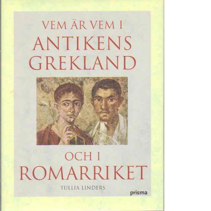 Vem är vem i antikens Grekland och i romarriket : människor och gudar - Linders, Tullia
