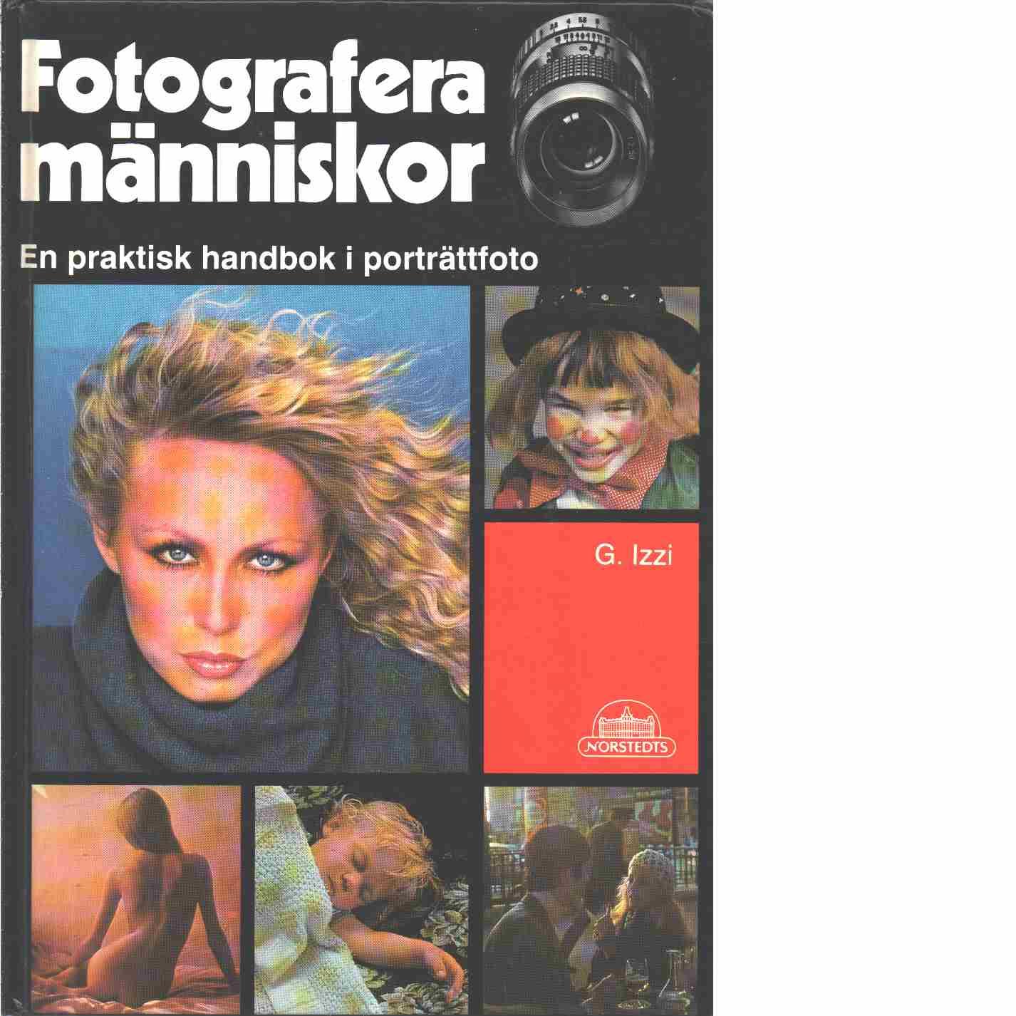 Fotografera människor : en praktisk handbok i porträttfoto - Izzi, Guglielmo