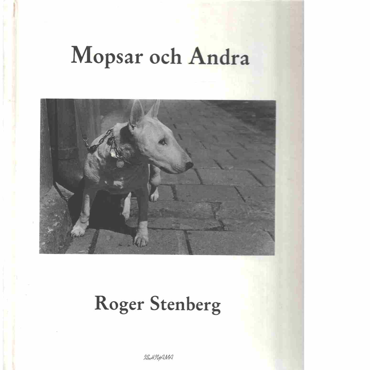 Mopsar och andra  - Stenberg, Roger
