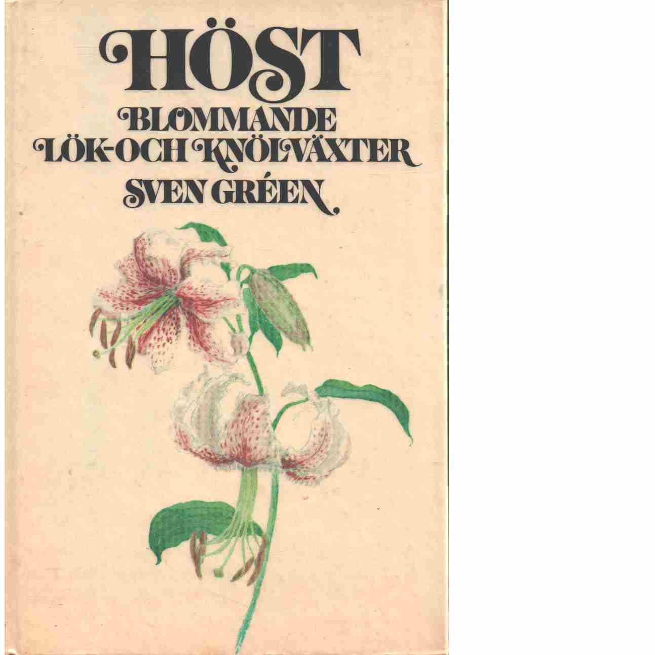 Höstblommande lök- och knölväxter - Gréen, Sven