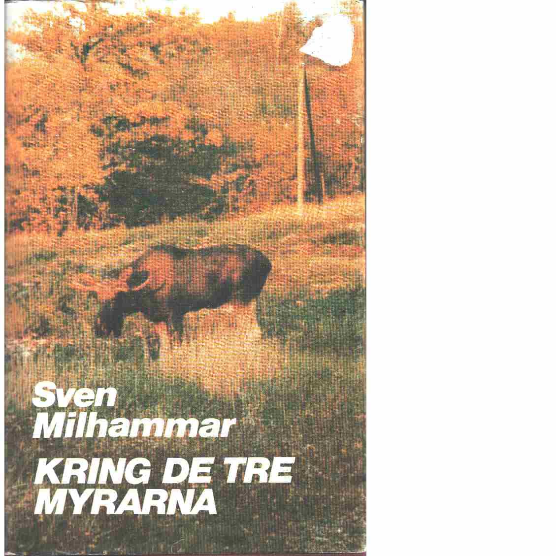 Kring de tre myrarna - Milhammar, Sven