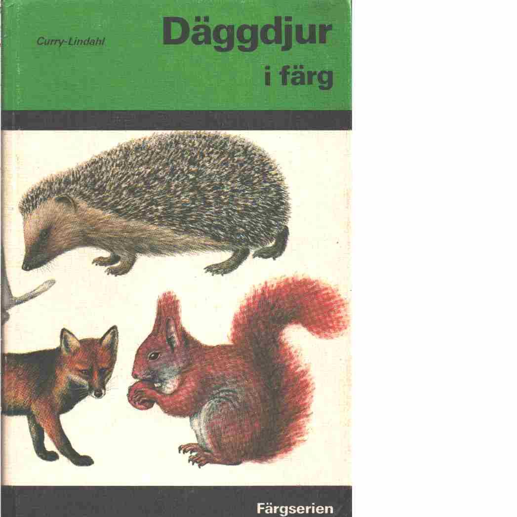 Däggdjur i färg : alla Europas arter - Curry-Lindahl, Kai