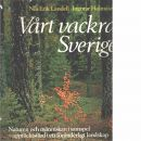 Vårt vackra Sverige : naturen och människan i samspel - upptäcktsfärd i ett föränderligt landskap  - Landell, Nils-Erik och Holmåsen, Ingmar