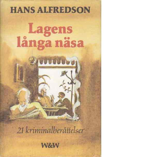 Lagens långa näsa - Alfredson, Hans