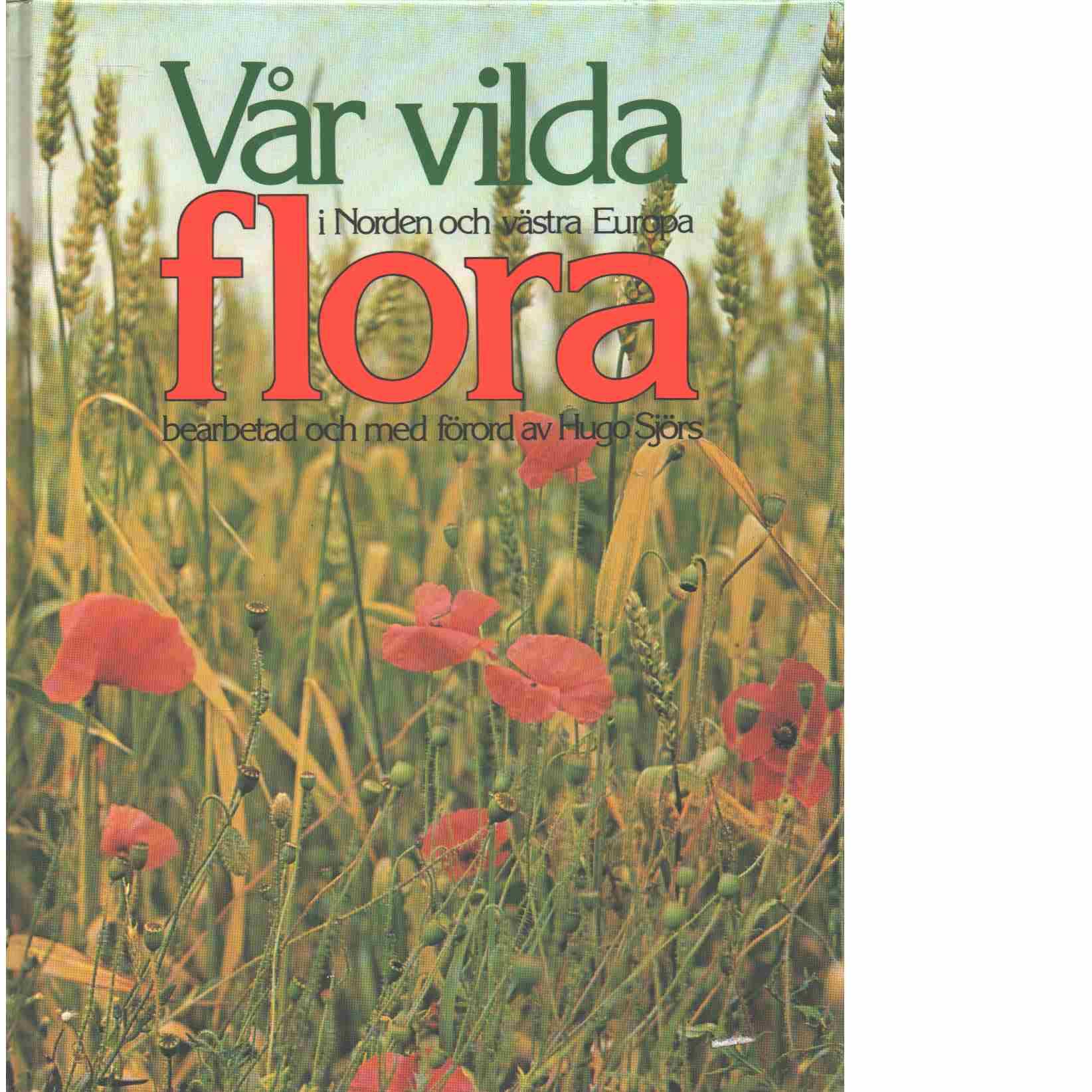 Vår vilda flora i Norden och västra Europa - Red. Lundqvist, Jim