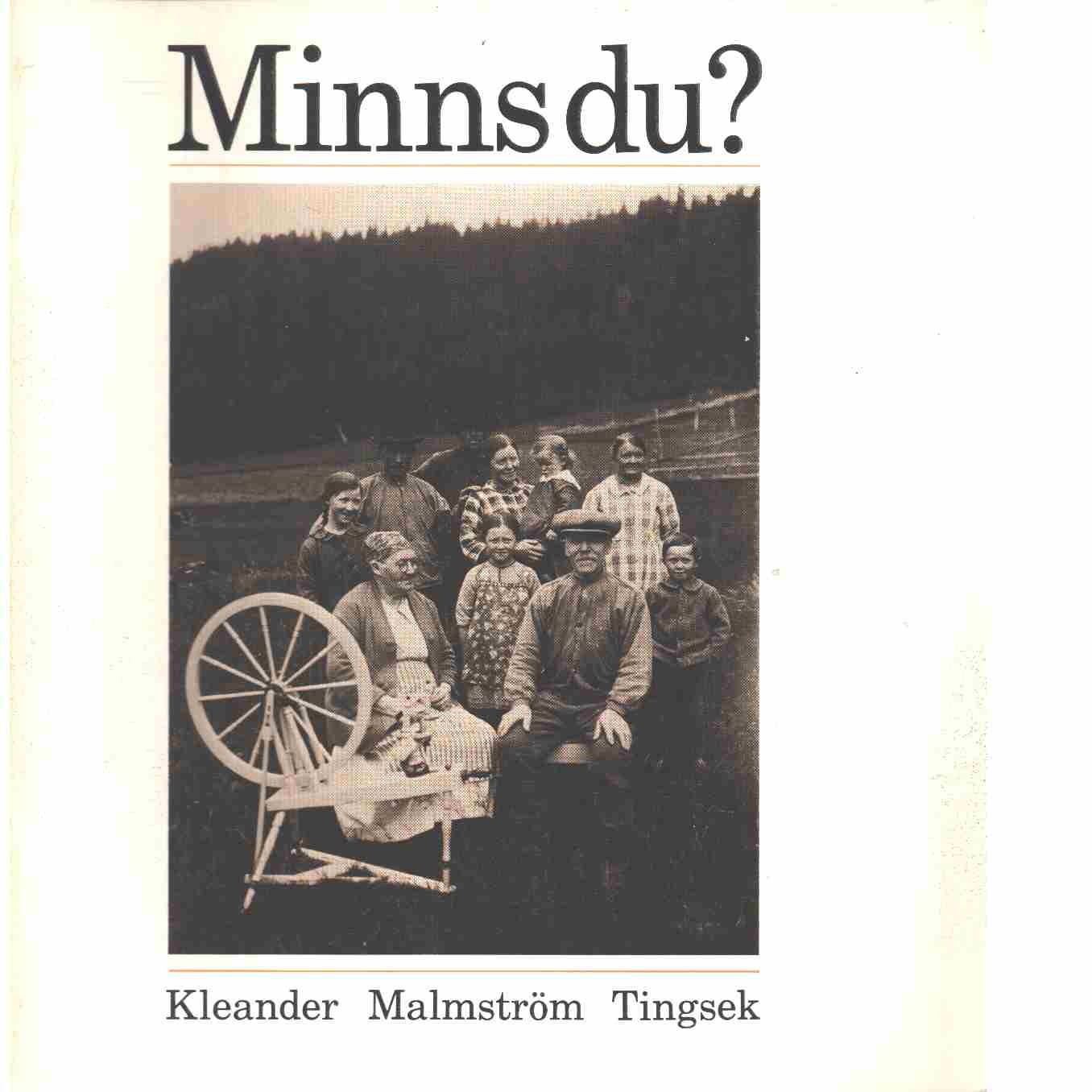 Minns du? : ett studiematerial för äldre. [H. 1] - Kleander, Göran och Malmström, Einar samt Tingsek, Allan