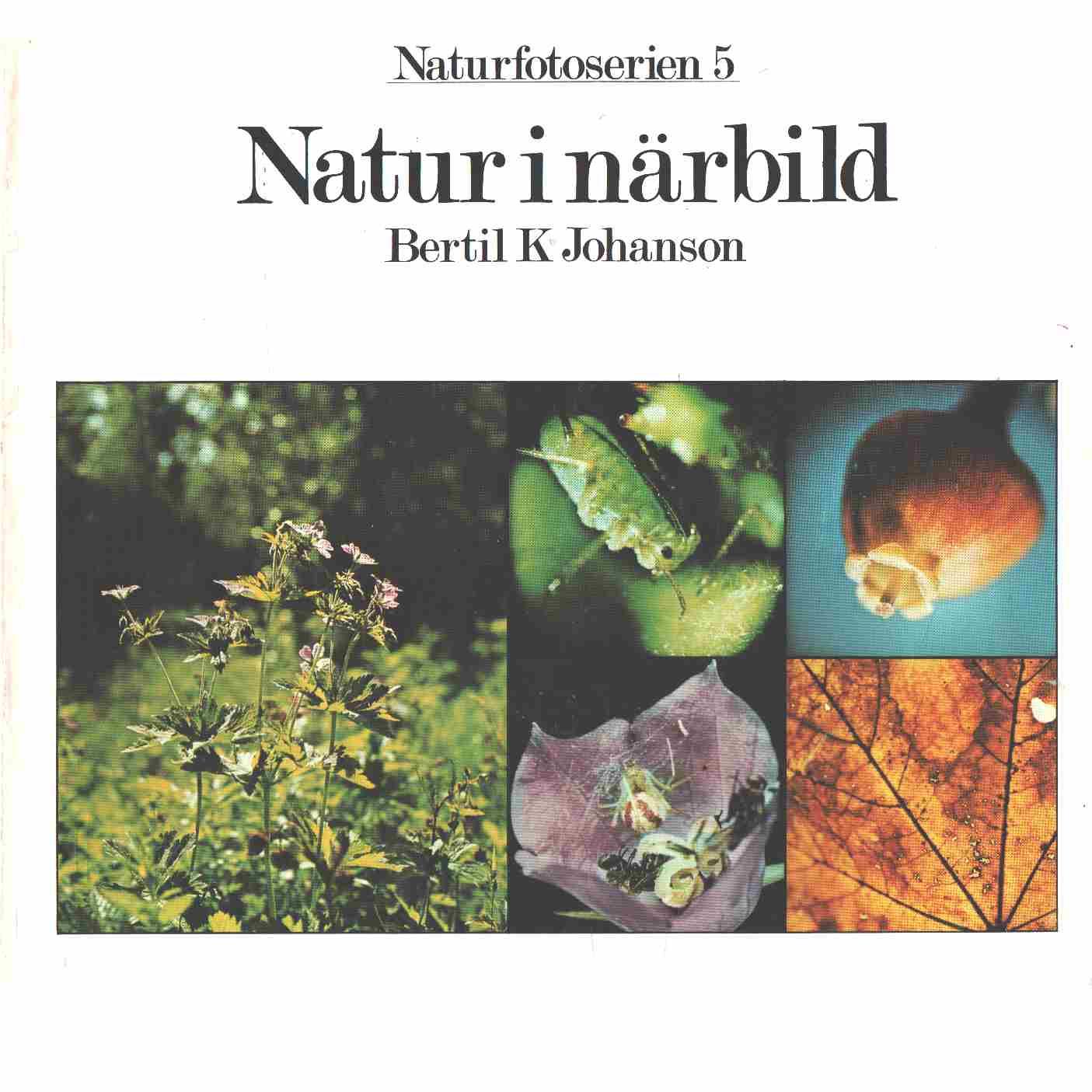 Natur i närbild - Johanson, Bertil K.