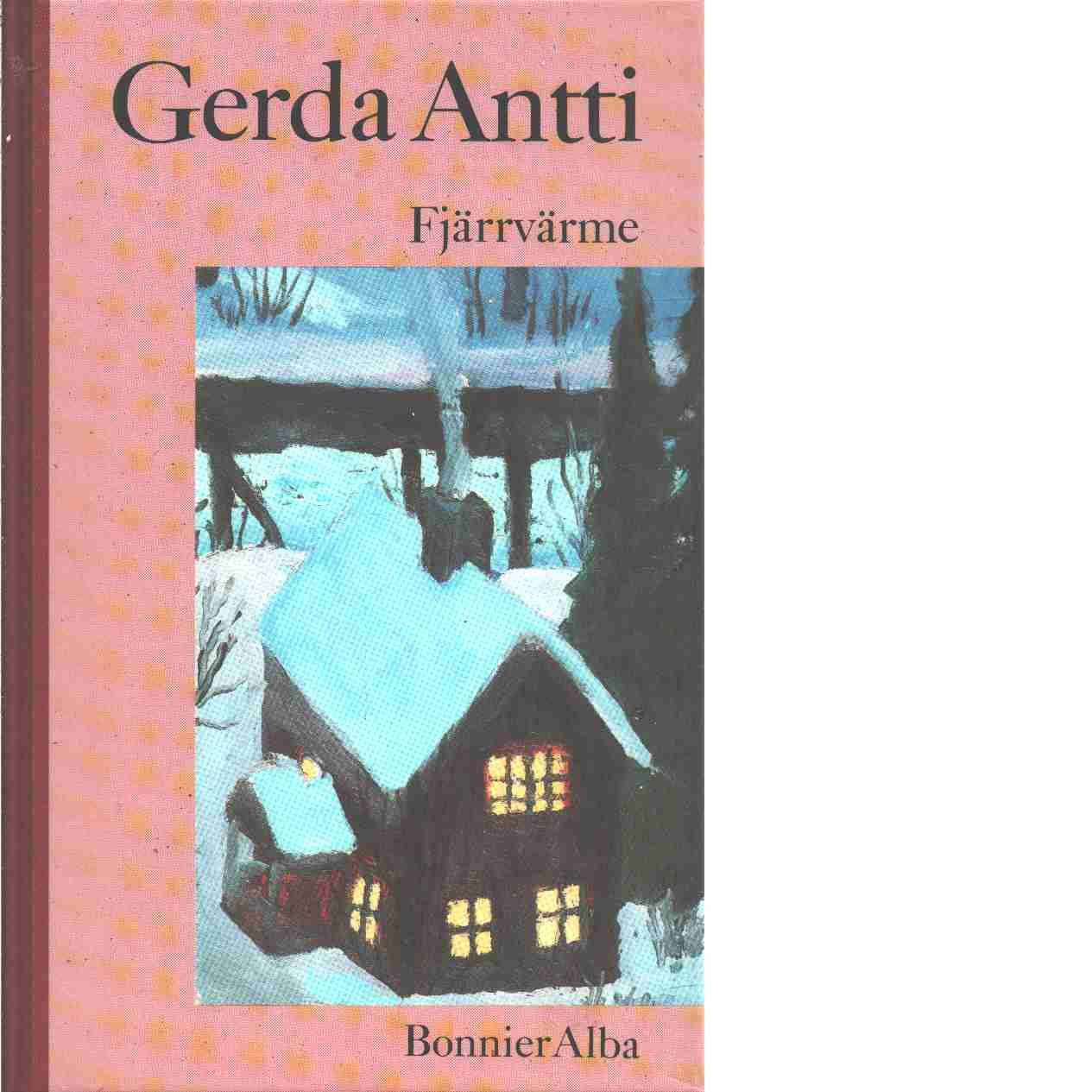 Fjärrvärme - Antti, Gerda
