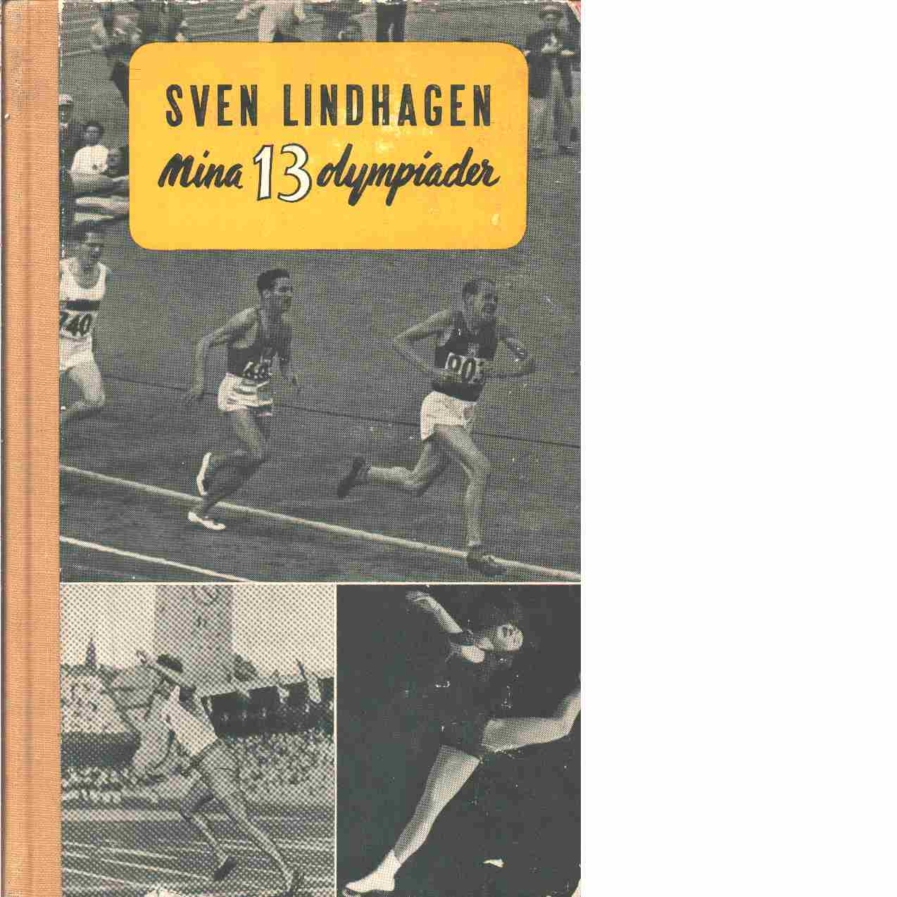 Mina 13 olympiader - Lindhagen, Sven