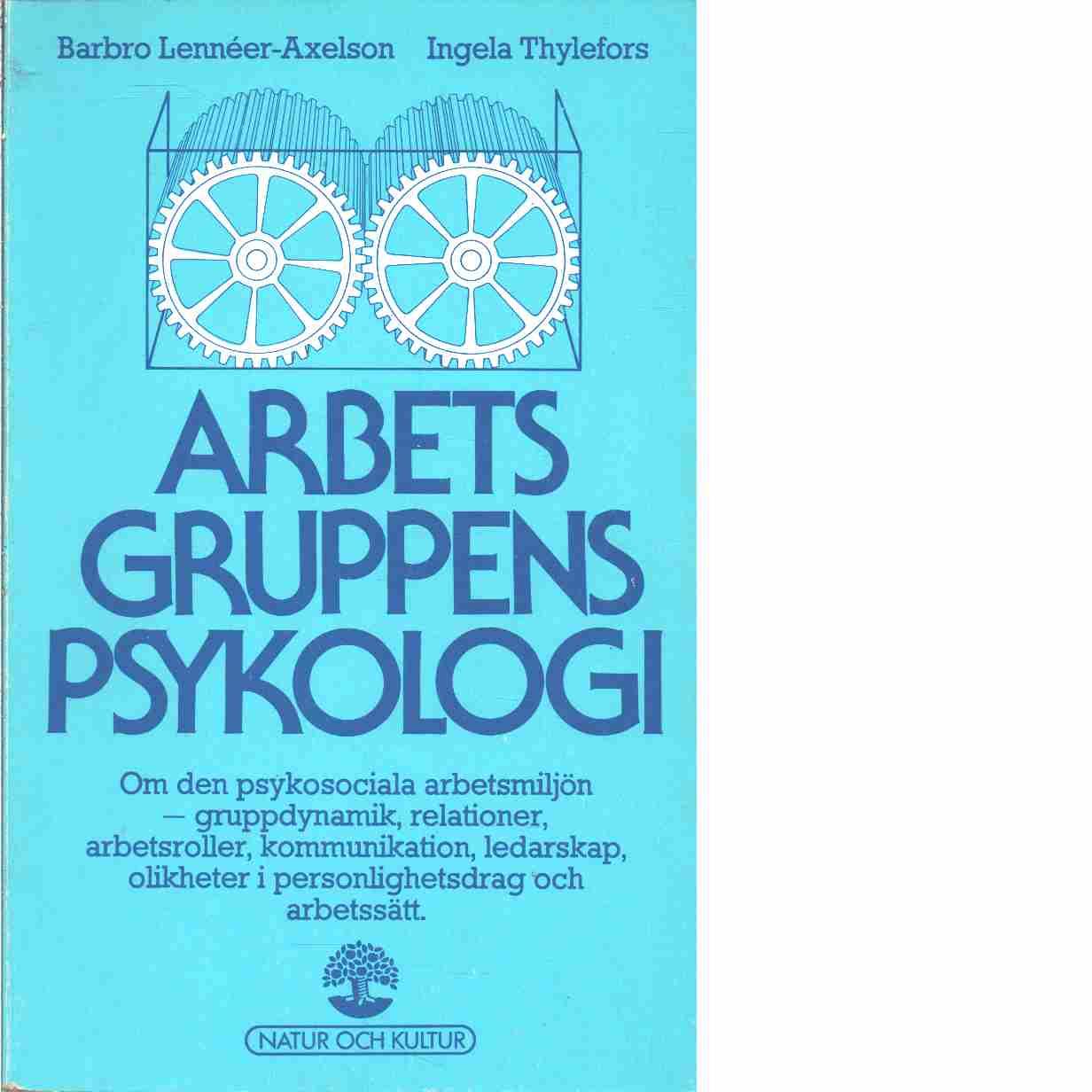 Arbetsgruppens psykologi - Lennéer-Axelson, Barbro