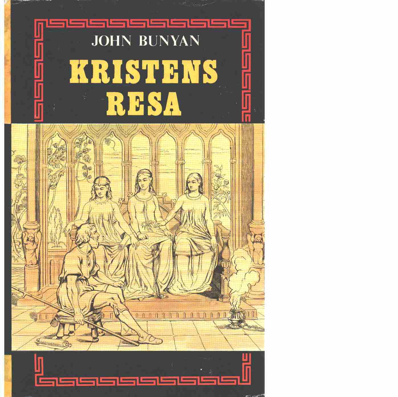 Kristens resa och Kristinnas resa  - Bunyan, John