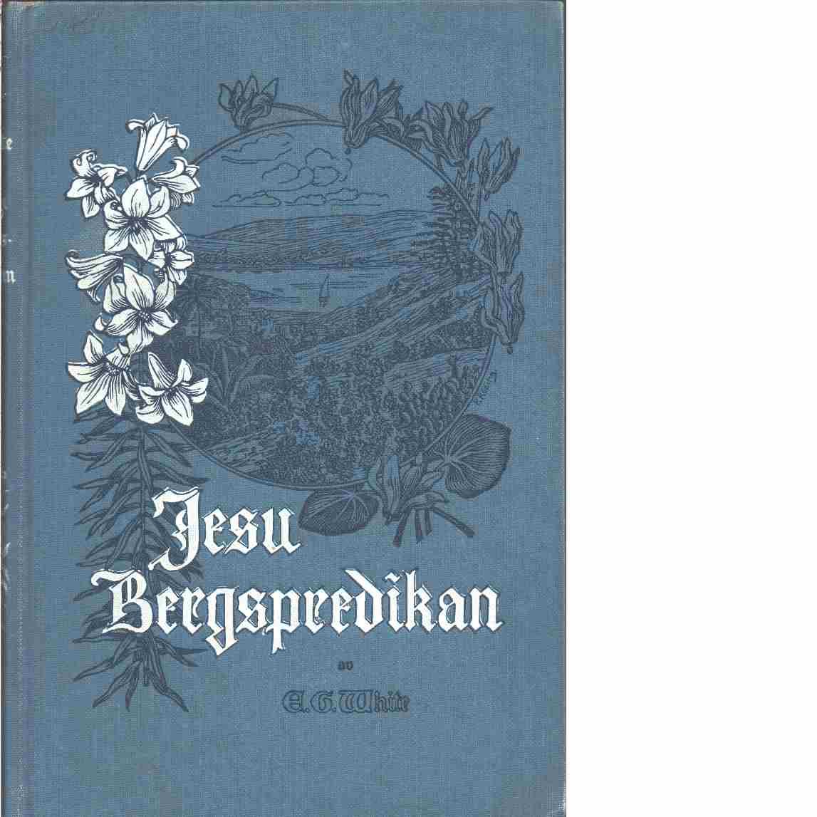 Jesu bergspredikan  - White, Ellen Gould Harmon