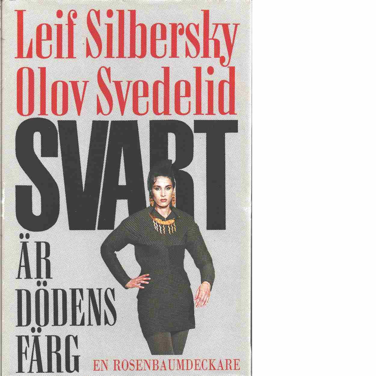 Svart är dödens färg - Silbersky, Leif och Svedelid, Olov