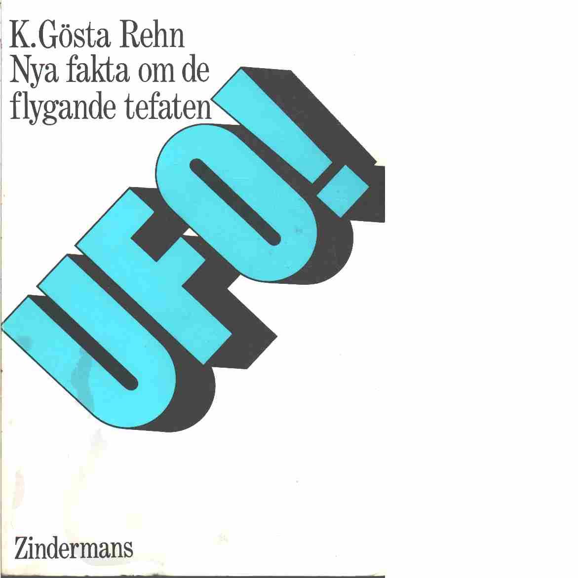 UFO : nya fakta om de flygande tefaten  - Rehn, K. Gösta
